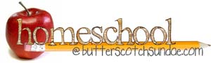 Homeschool at ButterscotchSundae.com